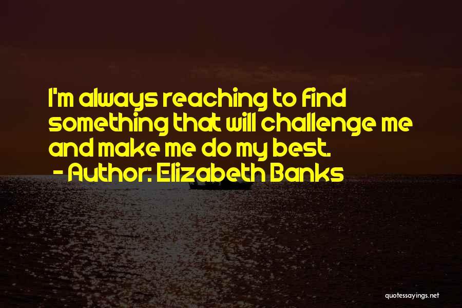 Elizabeth Banks Quotes 805934
