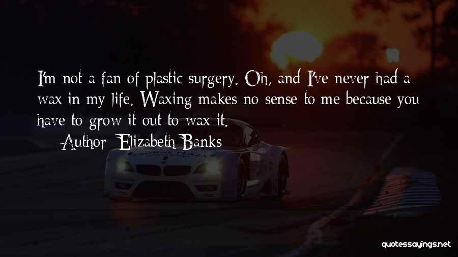 Elizabeth Banks Quotes 834305