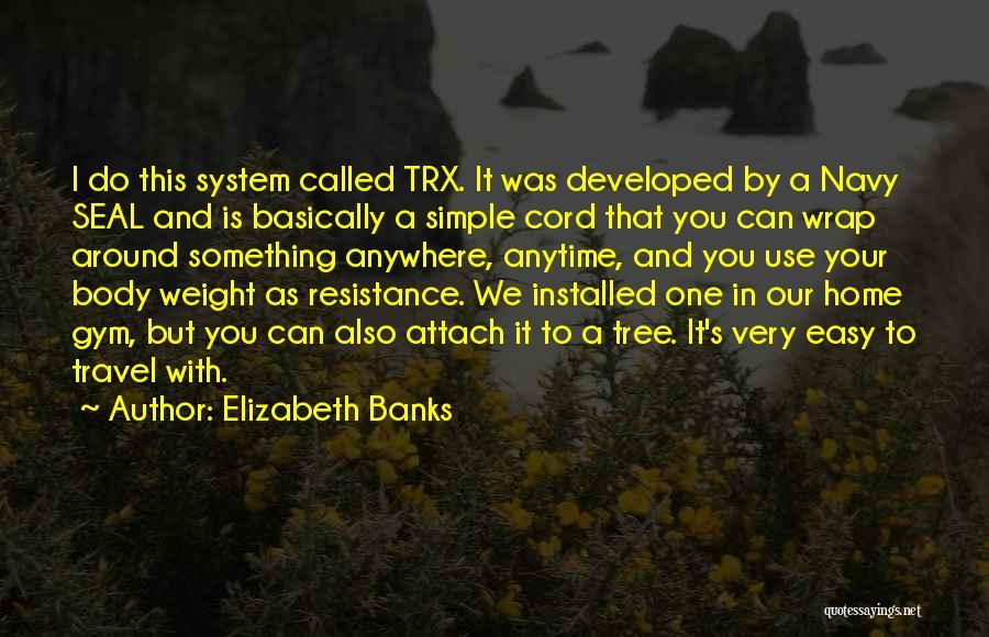 Elizabeth Banks Quotes 904100