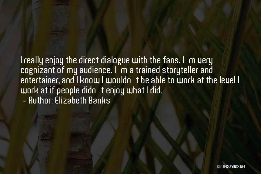 Elizabeth Banks Quotes 929325