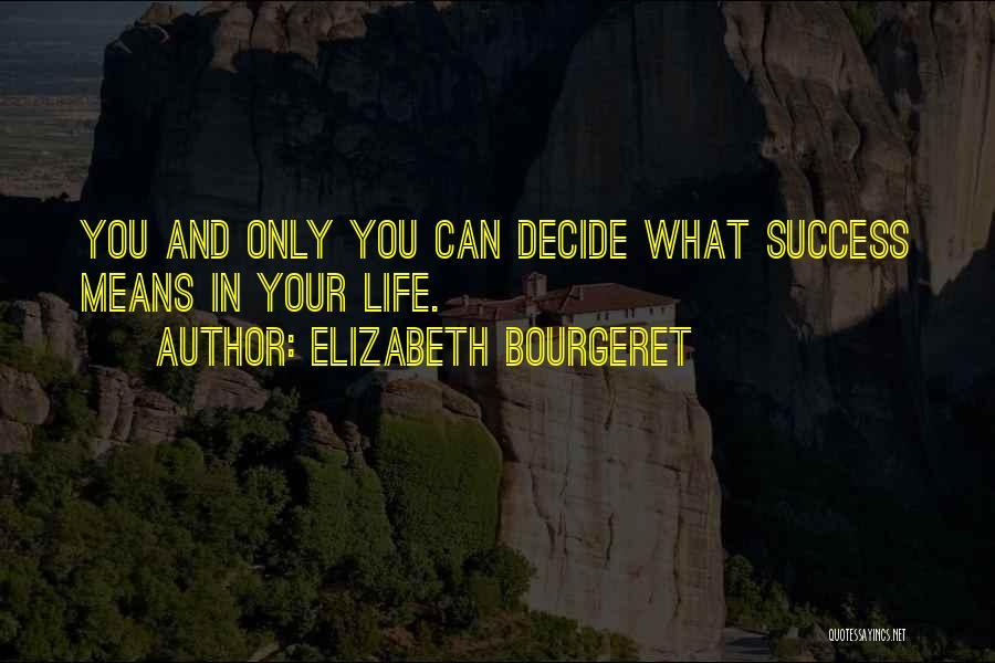 Elizabeth Bourgeret Quotes 595966