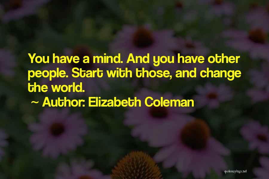 Elizabeth Coleman Quotes 607770