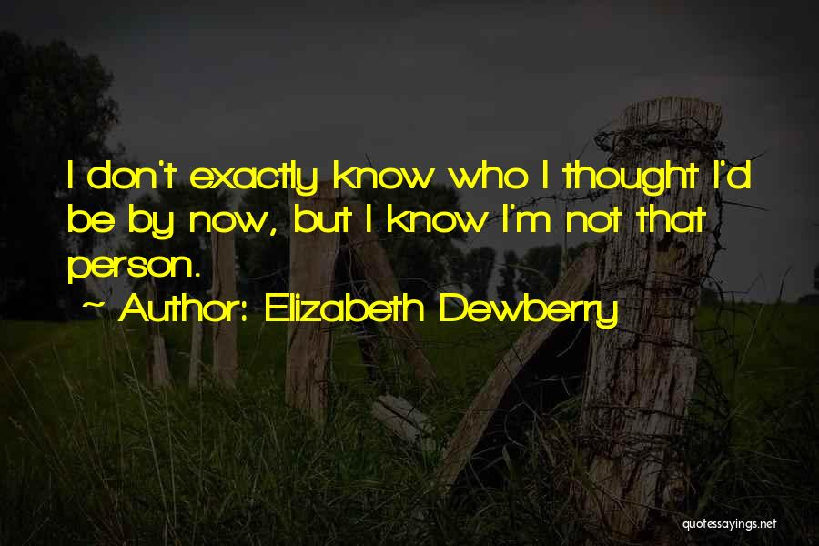 Elizabeth Dewberry Quotes 503511