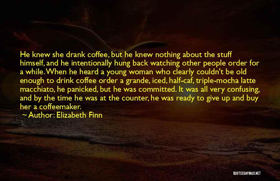 Elizabeth Finn Quotes 1009372