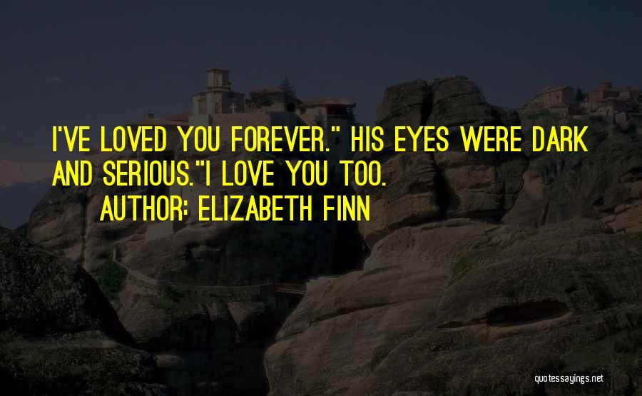 Elizabeth Finn Quotes 1234196