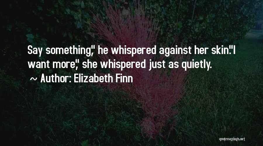 Elizabeth Finn Quotes 1460041