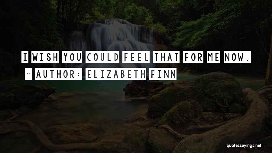 Elizabeth Finn Quotes 1497851