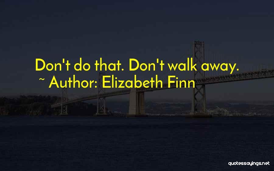Elizabeth Finn Quotes 1742226