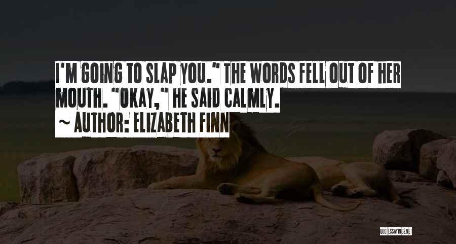Elizabeth Finn Quotes 1769099