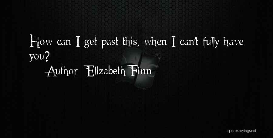 Elizabeth Finn Quotes 1799769