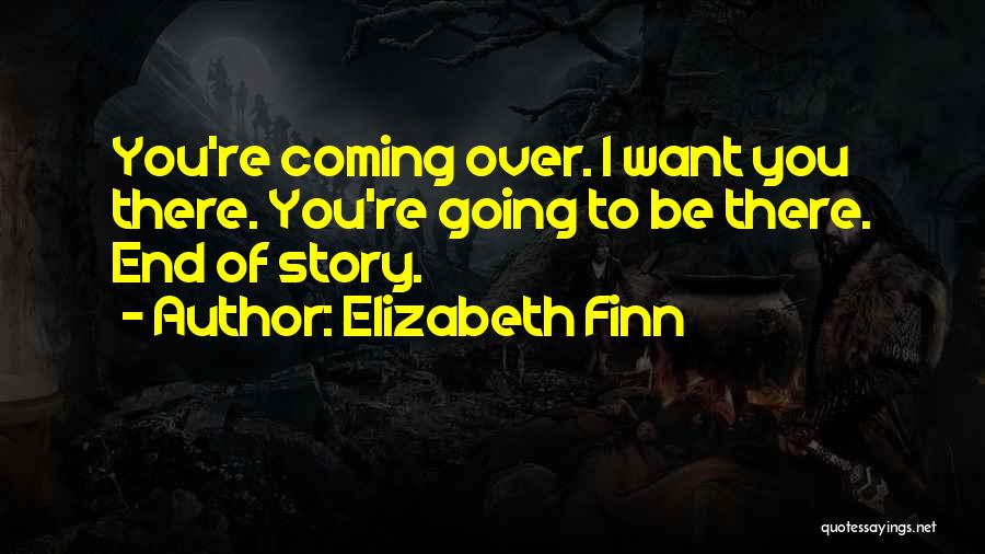 Elizabeth Finn Quotes 2049052