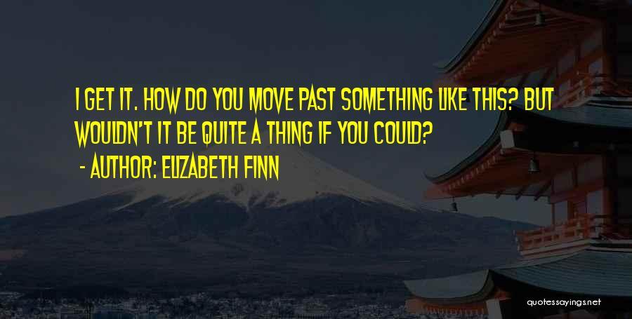 Elizabeth Finn Quotes 2064866