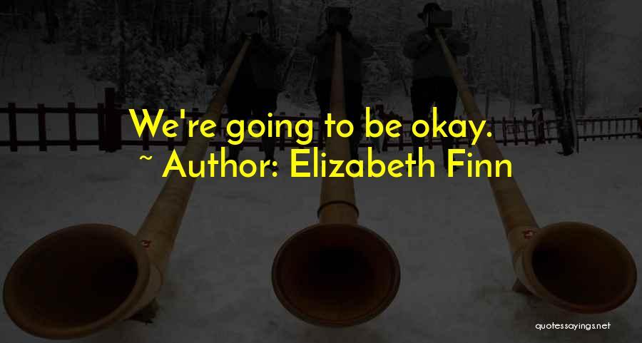Elizabeth Finn Quotes 630944