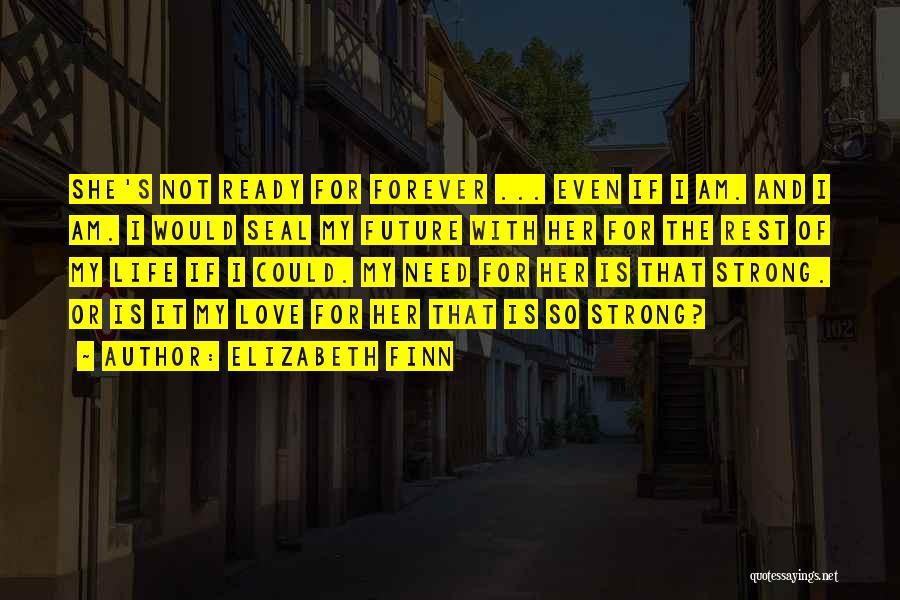 Elizabeth Finn Quotes 726610