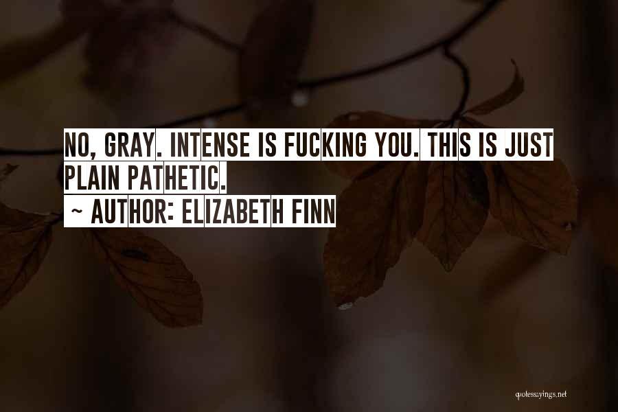 Elizabeth Finn Quotes 93321