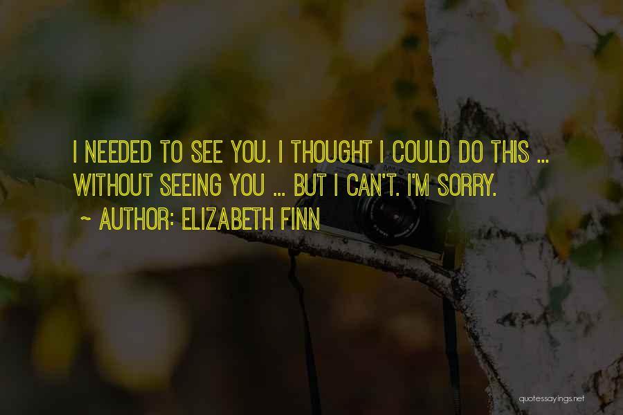 Elizabeth Finn Quotes 957302