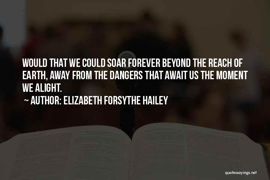 Elizabeth Forsythe Hailey Quotes 1154365