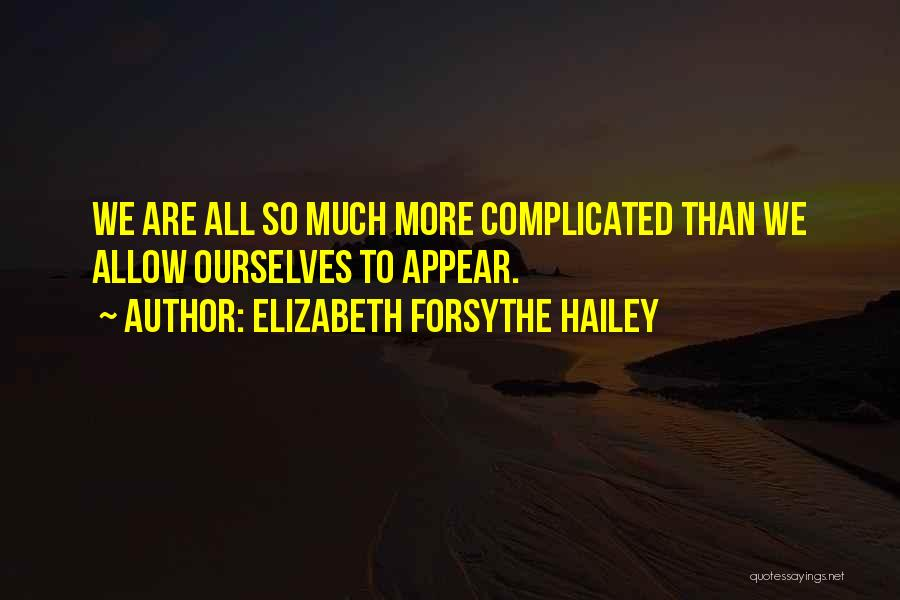 Elizabeth Forsythe Hailey Quotes 1549074