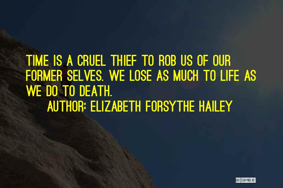 Elizabeth Forsythe Hailey Quotes 2084748