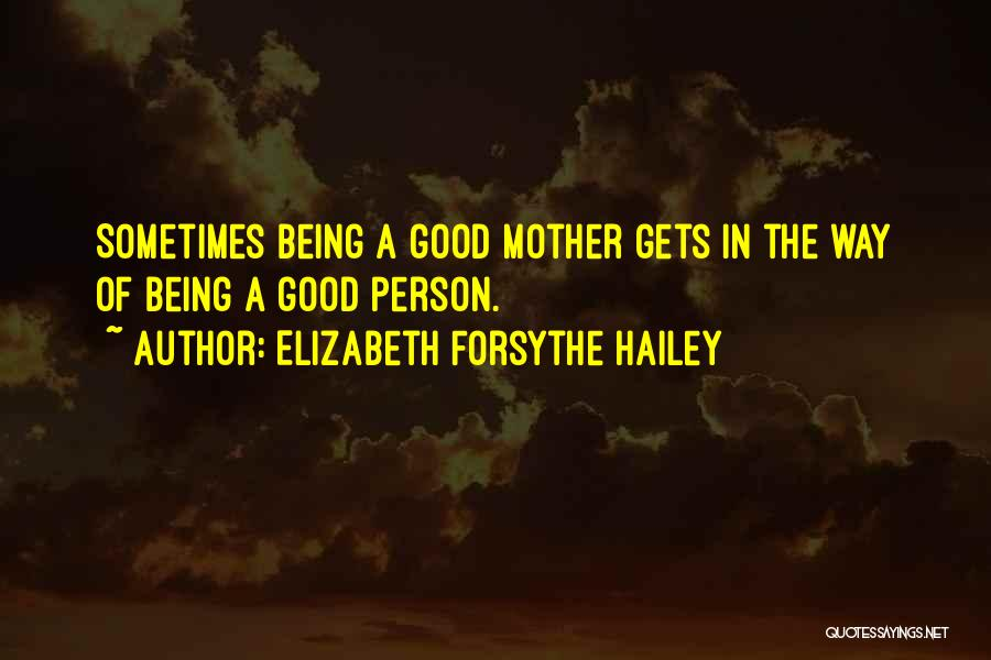 Elizabeth Forsythe Hailey Quotes 614236