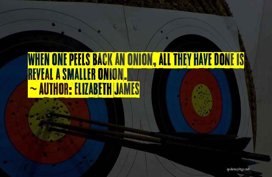Elizabeth James Quotes 1674511