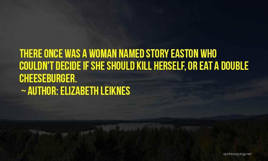 Elizabeth Leiknes Quotes 1773662
