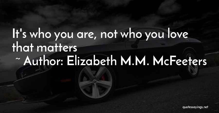 Elizabeth M.M. McFeeters Quotes 2180901