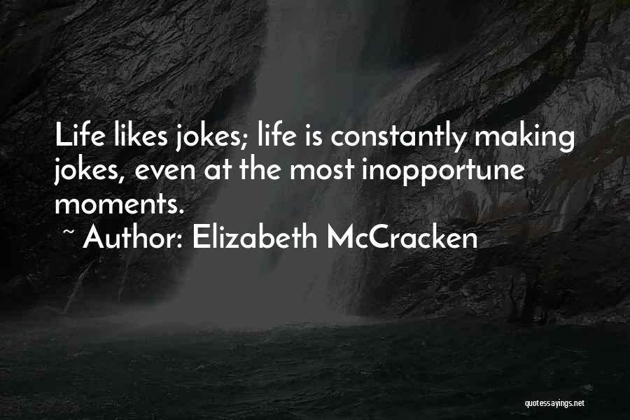 Elizabeth McCracken Quotes 1261683