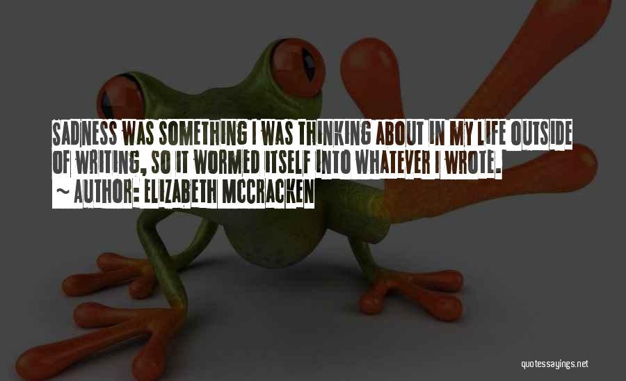 Elizabeth McCracken Quotes 2234291