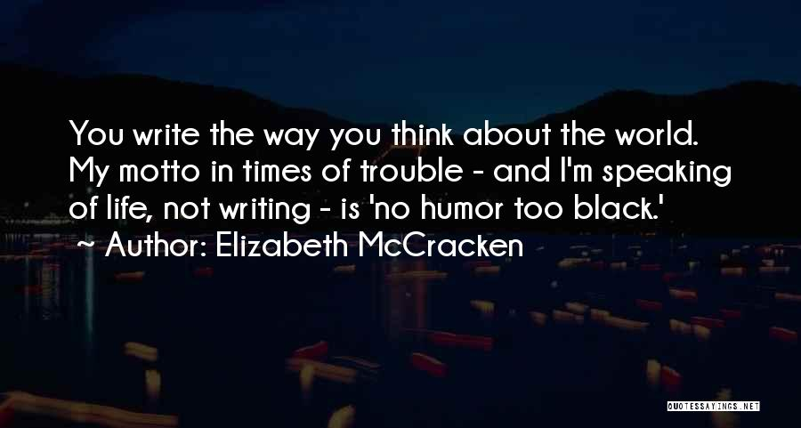 Elizabeth McCracken Quotes 557373