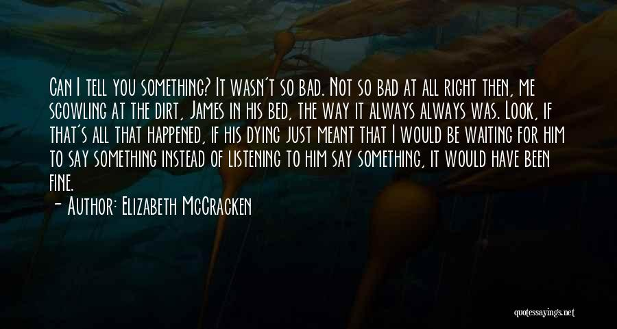 Elizabeth McCracken Quotes 683867