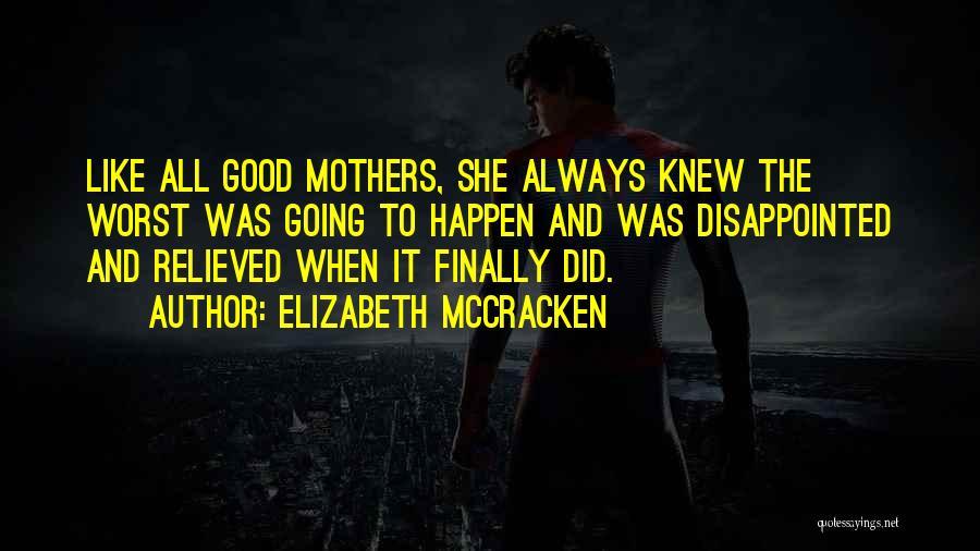 Elizabeth McCracken Quotes 950794