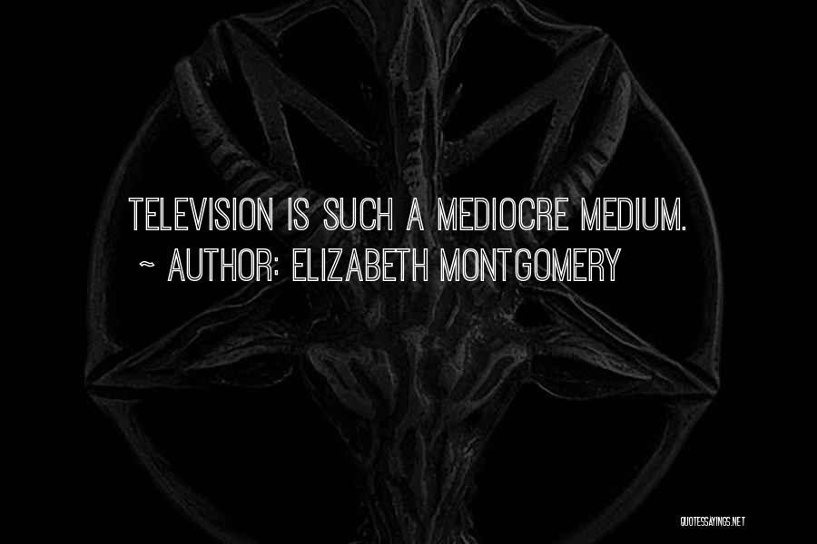 Elizabeth Montgomery Quotes 172931