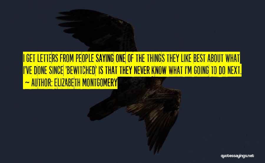 Elizabeth Montgomery Quotes 982588