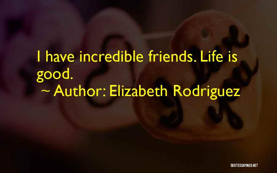 Elizabeth Rodriguez Quotes 110448