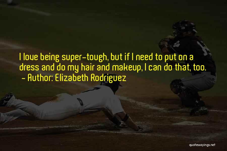 Elizabeth Rodriguez Quotes 1631400