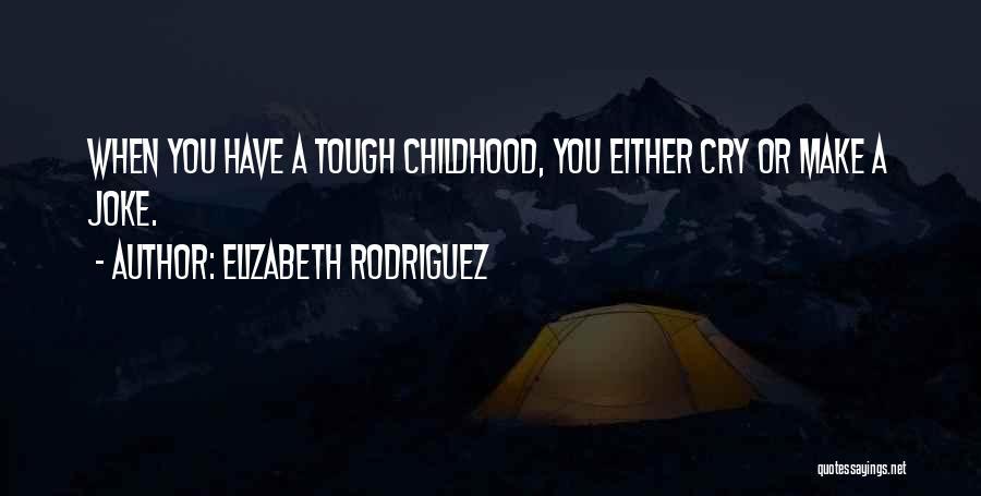 Elizabeth Rodriguez Quotes 1793565