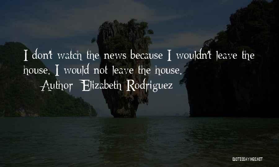 Elizabeth Rodriguez Quotes 1818381