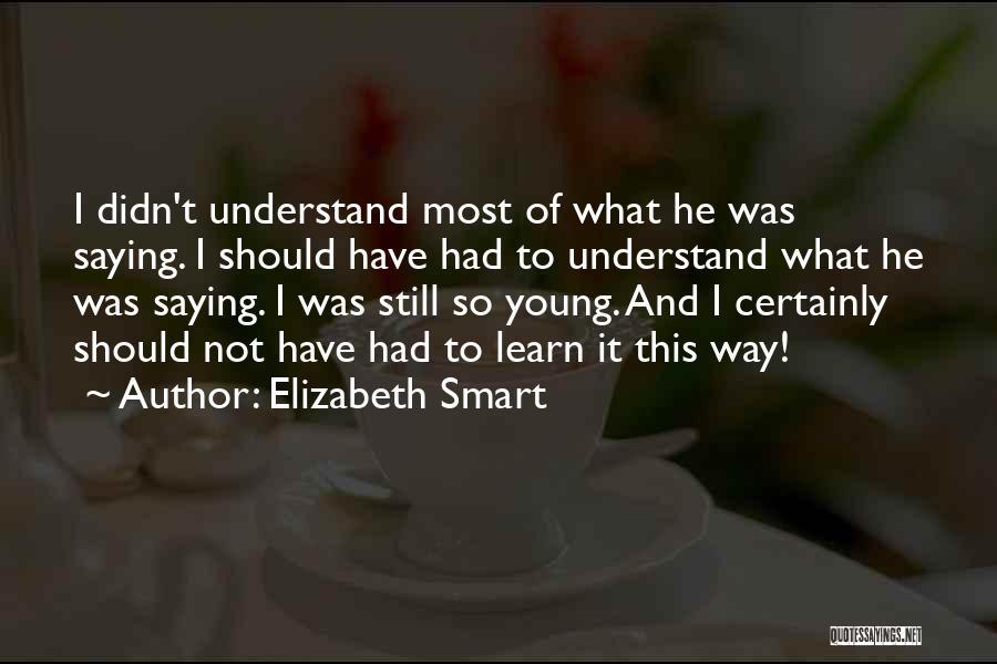 Elizabeth Smart Quotes 800687