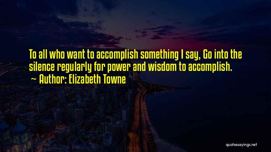 Elizabeth Towne Quotes 2012228