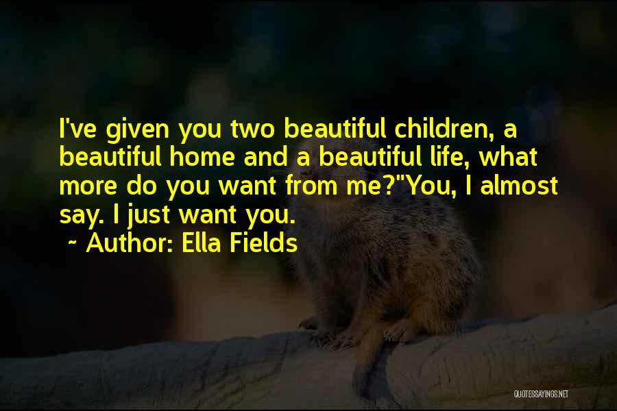 Ella Fields Quotes 2200758