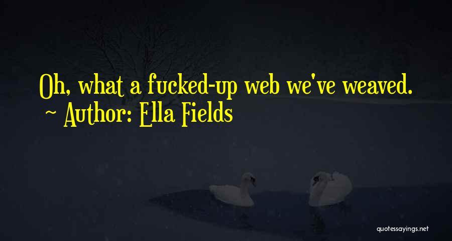 Ella Fields Quotes 327028