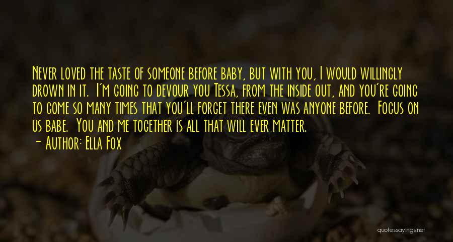 Ella Fox Quotes 1035614