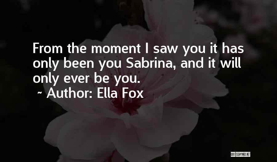 Ella Fox Quotes 1214891