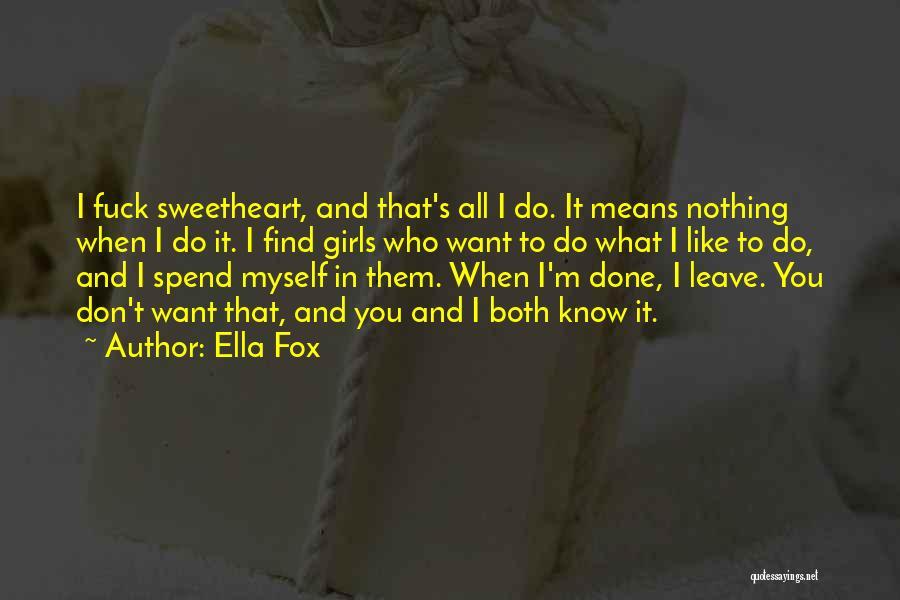 Ella Fox Quotes 1463234