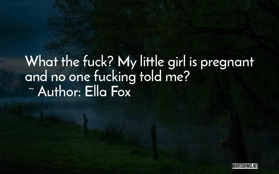 Ella Fox Quotes 1559249
