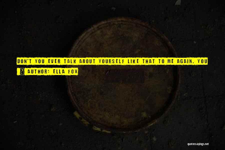 Ella Fox Quotes 1619442