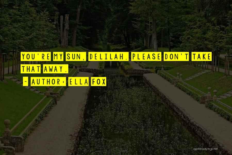 Ella Fox Quotes 1747192
