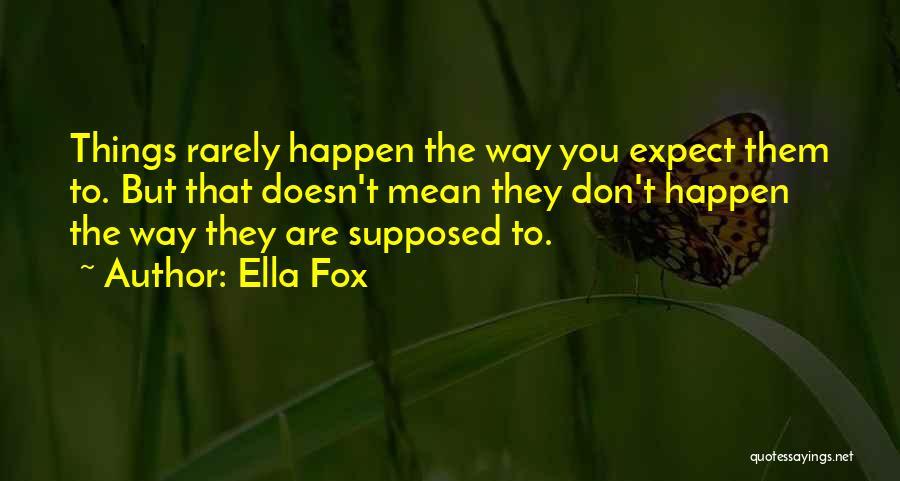 Ella Fox Quotes 1813650