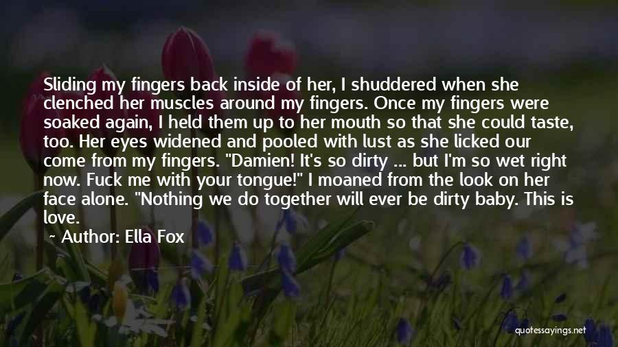 Ella Fox Quotes 1983713